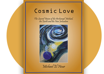 COSMIC LOVE, The Sacred Union of the Archangel Michael, the Earth and the New Jerusalem